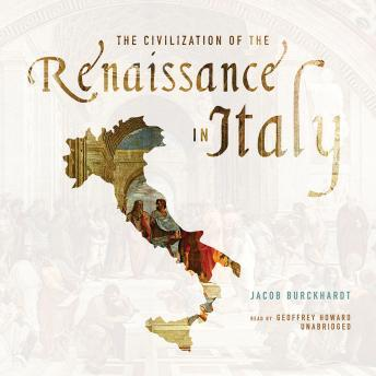 Civilization Of The Renaissance In Italy, Jacob Burckhardt