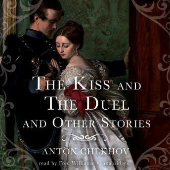 Kiss and The Duel and Other Stories, Anton Chekhov