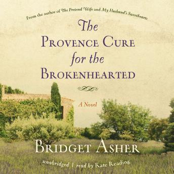 Provence Cure for the Brokenhearted, Bridget Asher