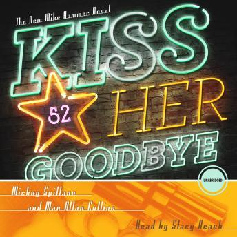 Kiss Her Goodbye: A Mike Hammer Novel