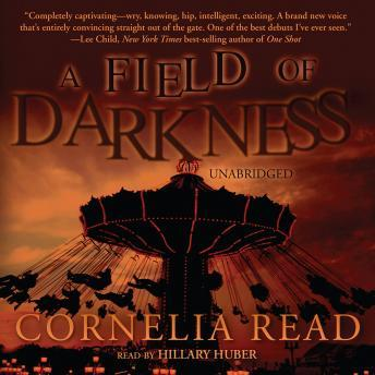 A Field of Darkness, Cornelia Read