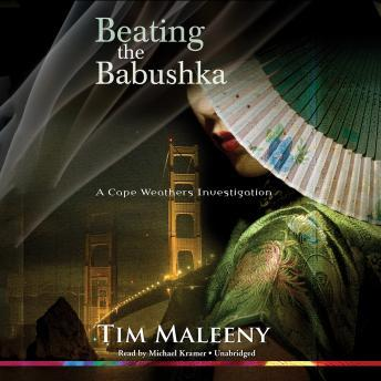 Beating the Babushka: A Cape Weathers Investigation, Tim Maleeny