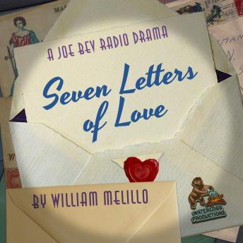 Seven Letters of Love: A Joe Bev Radio Drama, William Melillo, Joe Bevilacqua