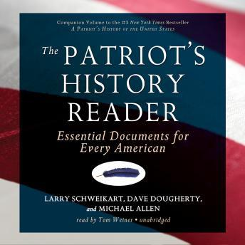 Patriot's History Reader: Essential Documents for Every American, Dave Dougherty, Michael Allen, Larry Schweikart
