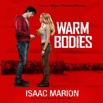 Warm Bodies: A Novel, Isaac Marion
