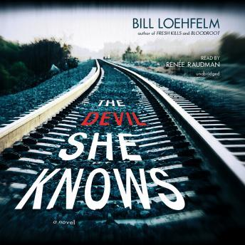Devil She Knows, Bill Loehfelm