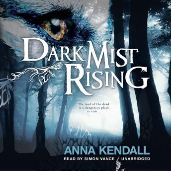 Dark Mist Rising: The Soulvine Moor Chronicles, Book Two, Anna Kendall