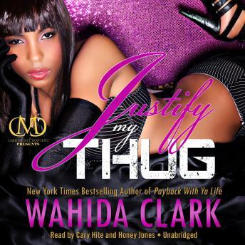 Justify My Thug: The Thug Series, Book 6, Wahida Clark