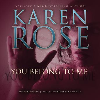 You Belong to Me, Karen Rose