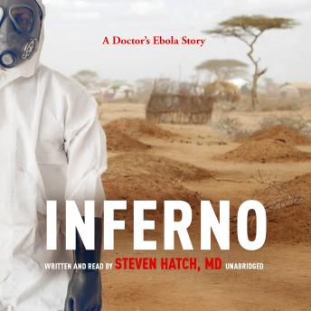 Download Inferno: A Doctor's Ebola Story by Md Steven Hatch