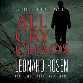 All Cry Chaos; The Henri Poincar' Series, Book 1, Leonard Rosen