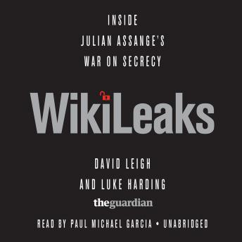 Download WikiLeaks: Inside Julian Assange's War on Secrecy by David Leigh, Luke Harding, Ed Pilkington, Robert Booth, Charles Arthur