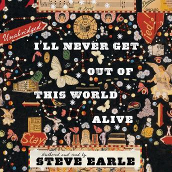 I'll Never Get Out of this World Alive, Steve Earle