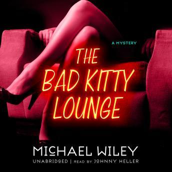 Bad Kitty Lounge, Michael Wiley