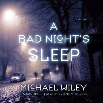 A Bad Night's Sleep, Michael Wiley