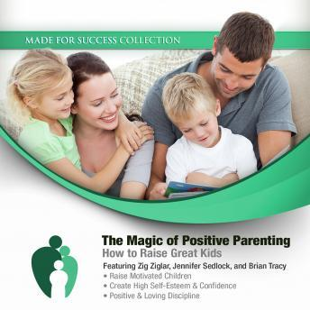 Download Magic of Positive Parenting: How to Raise Great Kids by Made for Success