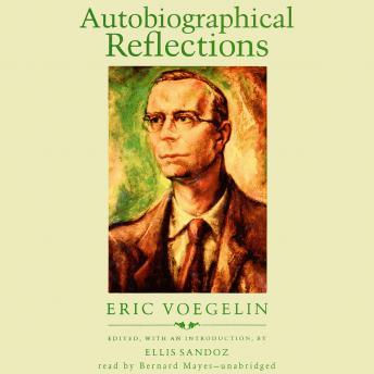 Autobiographical Reflections, Eric Voegelin