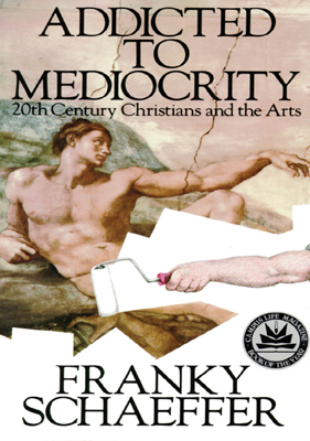 Addicted to Mediocrity, Franky Schaeffer