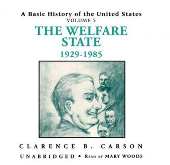 A Basic History of the United States, Vol. 5: The Welfare State, 1929-1985 sample.