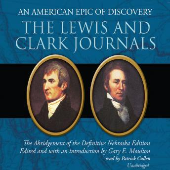 Lewis and Clark Journals: An American Epic of Discovery, Gary E. Moulton