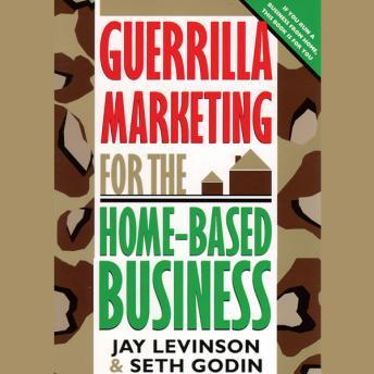 Guerrilla Marketing for the HomeBased Business