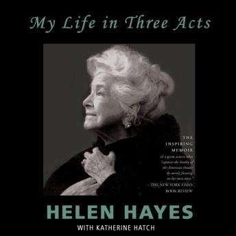 My Life in Three Acts, Katherine Hatch, Helen Hayes