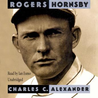 Rogers Hornsby, Charles C. Alexander