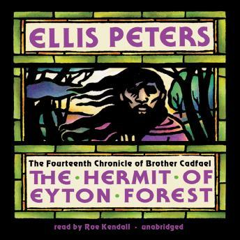 The Hermit of Eyton Forest: The Fourteenth Chronicle of Brother Cadfael: A Brother Cadfael Medieval Mystery