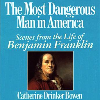 Most Dangerous Man in America: Scenes from the Life of Benjamin Franklin sample.
