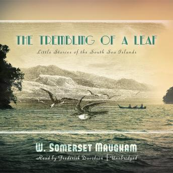 The Trembling Leaf: Little Stories of the South Sea Islands