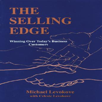 Selling Edge: Winning over Today's Business Customers, Michael Levokove