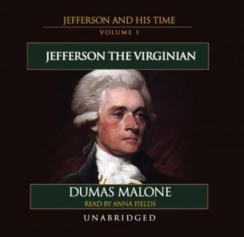 Jefferson and His Time, Vol. 1: Jefferson the Virginian