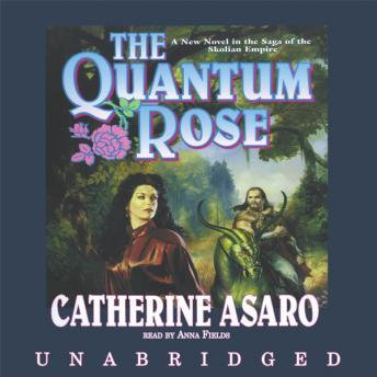 Quantum Rose: Saga of the Skolian Empire, Book 6, Catherine Asaro