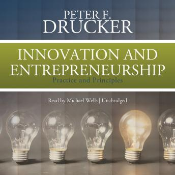 Innovation and Entrepreneurship: Practice and Principles, Peter F. Drucker