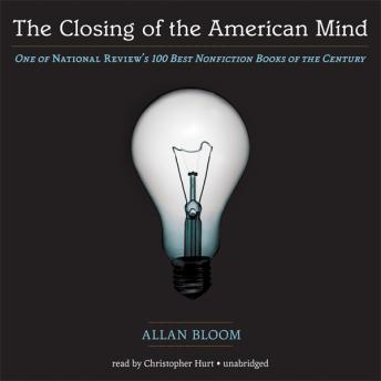 Closing of the American Mind, Allan Bloom