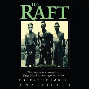 Download Raft: The Courageous Struggle of Three Naval Airmen against the Sea by Robert Trumbull