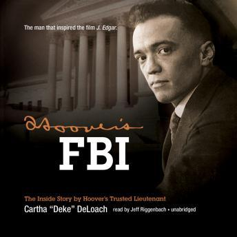 Hoover's FBI: The Inside Story by Hoover's Trusted Lieutenant, Cartha D. Deloach