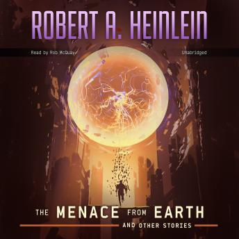 Menace from Earth and Other Stories, Robert A. Heinlein