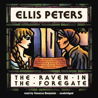 Raven in the Foregate: The Twelfth Chronicle of Brother Cadfael, Ellis Peters