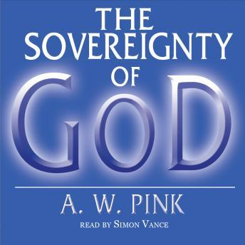Sovereignty of God, Arthur W. Pink