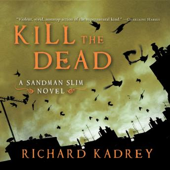 Kill the Dead, Richard Kadrey