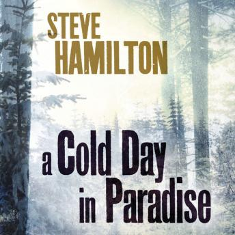 Cold Day in Paradise, Steve Hamilton