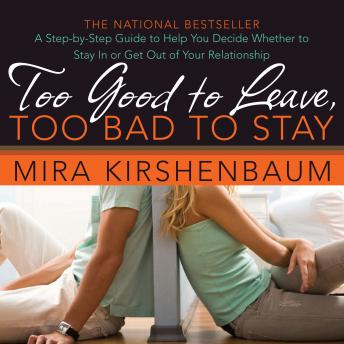 Download Too Good to Leave, Too Bad to Stay by Mira Kirshenbaum
