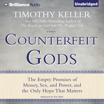 Counterfeit Gods, Timothy Keller