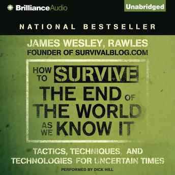 How to Survive the End of the World As We Know It, James Wesley Rawles