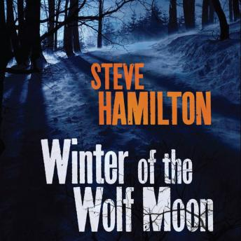 Winter of the Wolf Moon, Steve Hamilton