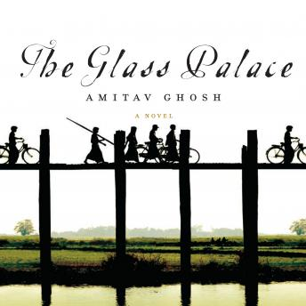 Glass Palace, Amitav Ghosh
