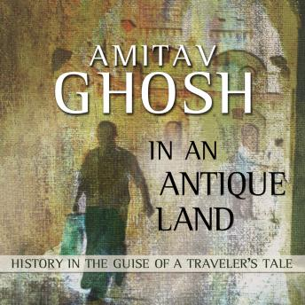 Download In an Antique Land by Amitav Ghosh