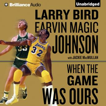 Download When the Game Was Ours by Earvin Magic Johnson, Larry Bird