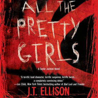 All the Pretty Girls, J. T. Ellison